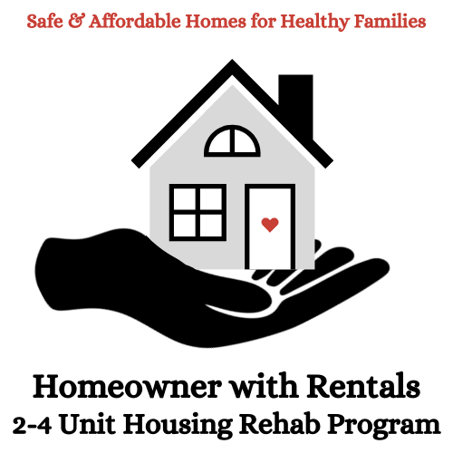 Homeowner with Rentals 2-4 Unit Housing Rehab Program
